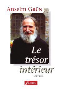 Le trésor intérieur : entretiens