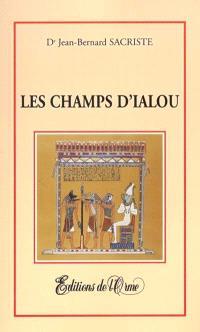 Les champs d'Ialou ou La cosmogonie de l'Égypte ancienne