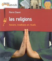 Les religions : histoire, traditions et rituels