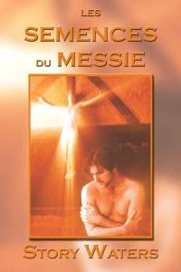 Les semences du Messie