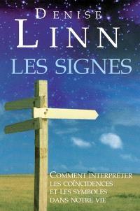 Les signes  : comment interpréter les coïncidences et les symboles dans notre vie