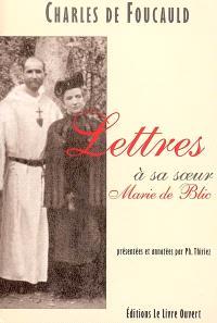 Lettres à sa soeur, Marie de Blic : extraits de 240 lettres inédites