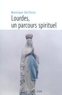 Lourdes, un parcours spirituel
