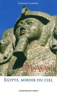 Maât : Égypte, miroir du ciel