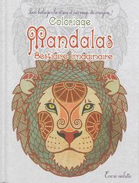 Mandalas : bestiaire imaginaire : coloriage, format compact