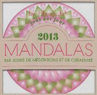 Mandalas 2013 : 365 jours de méditations et de créativité