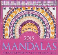 Mandalas 2015 : 365 jours de méditations et de créativité