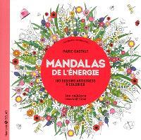 Mandalas de l'énergie : aux sources du bien-être : 100 dessins antistress à colorier