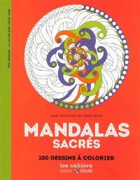 Mandalas sacrés : aux sources du bien-être : 100 dessins à colorier
