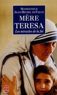 Mère Teresa ou Les miracles de la foi