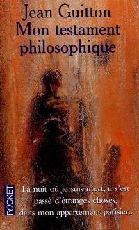 Mon testament philosophique