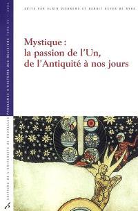 Mystique : la passion de l'un, de l'Antiquité à nos jours