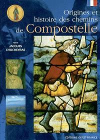 Origines et histoire des chemins de Compostelle