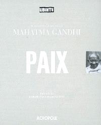 Paix : inspirations et paroles du Mahatma Gandhi