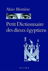 Petit dictionnaire des dieux égyptiens