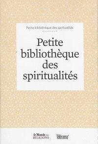 Petite bibliothèque des spiritualités