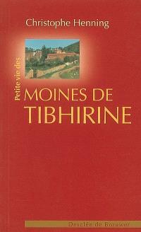 Petite vie des moines de Tibhirine