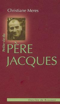 Petite vie du père Jacques de Jésus : Lucien Bunel, 29 janvier 1900-2 juin 1945