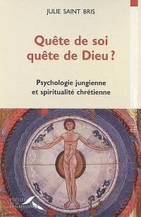 Quête de soi, quête de Dieu ? : psychologie jungienne et spiritualité chrétienne