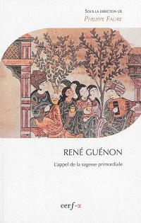 René Guénon : l'appel de la sagesse primordiale