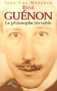 René Guénon : le philosophe invisible