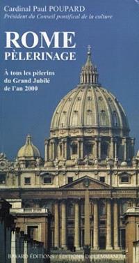 Rome pèlerinage : à tous les pèlerins du Grand Jubilé de l'an 2000