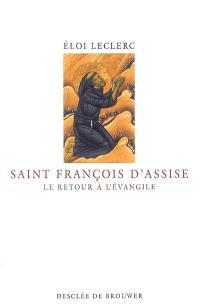 Saint François d'Assise : le retour à l'Evangile