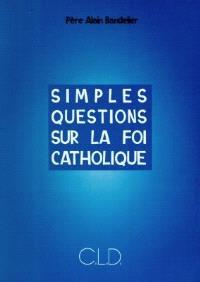 Simples questions sur la foi catholique