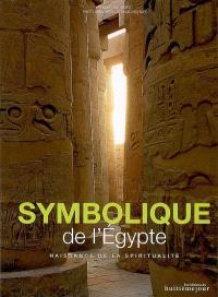 Symbolique de l'Egypte : naissance de la spiritualité