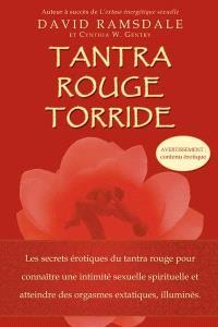 Tantra rouge torride  : les secrets érotiques du tantra rouge pour connaître une intimité sexuelle spirituelle et atteindre des orgasmes extatiques, illuminés