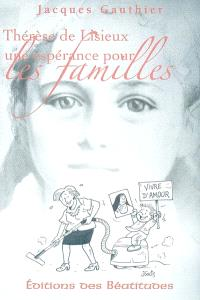 Thérèse de Lisieux, une espérance pour les familles