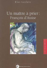 Un maître à prier : François d'Assise