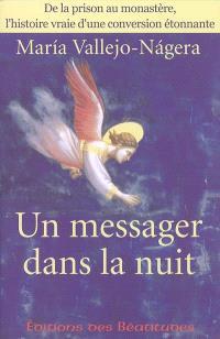 Un messager dans la nuit : de la prison au monastère, l'histoire vraie d'une conversion étonnante