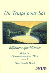 Un temps pour soi. Volume 1 ,  : réflexions quotidiennes tirées de Conversations avec Dieu