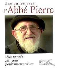 Une année avec l'Abbé Pierre : une pensée par jour pour mieux vivre