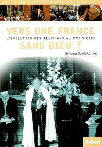 Vers une France sans Dieu ? : l'évolution des religions au XXe siècle