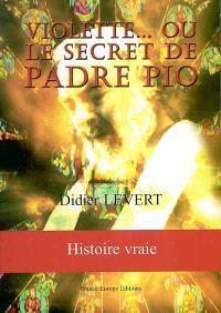 Violette ou Le secret de Padre Pio