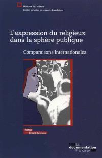 L'expression du religieux dans la sphère publique : comparaisons internationales