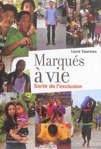 Marqués à vie : sortir de l'exclusion