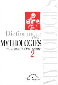 Dictionnaire des mythologies. Volume 2