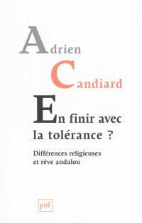 En finir avec la tolérance ? : différences religieuses et rêve andalou