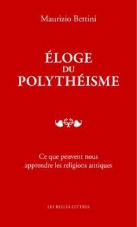 Eloge du polythéisme : ce que peuvent nous apprendre les religions antiques