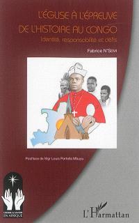 L'Eglise à l'épreuve de l'histoire au Congo : identité, responsabilité et défis