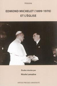 Edmond Michelet (1899-1970) et l'Eglise