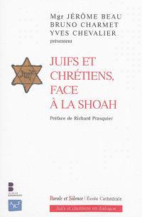 Juifs et chrétiens, face à la Shoah