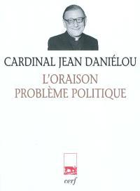 L'oraison, problème politique