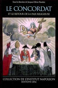 Le Concordat et le retour de la paix religieuse : actes du colloque du 13 octobre 2001