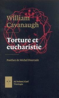 Torture et eucharistie : la théologie politique et le Corps du Christ