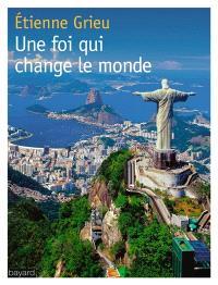 Une foi qui change le monde