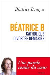 Béatrice B, catholique, divorcée, remariée